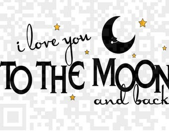 I love you to the moon and back Svg, I love you to the moon and back jpeg, PNG, Sublimation, Digital Download, Cricut Print and Cut Png, Pdf