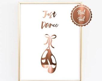 7 DAY SALE 15% OFF Dance Print // Copper Dance poster // Ballet print // ballet shoes // dancer quote // Copper Foil Just Dance // Dancer //