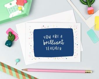 Teacher Thank You Card   A6 Greeting Card   Brilliant Teacher   Blank Card