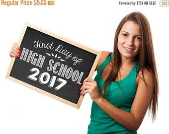 70% OFF THRU 9/16 ONLY First Day of High School 2017, high school photo prop, First Day of School Sign, 1st Day of Signs, printable