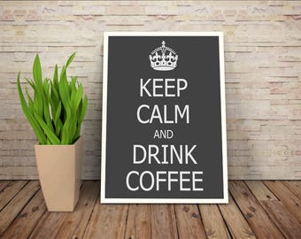 Custom Keep Calm And Drink Coffee Poster Design Print Sign