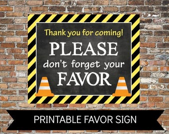 INSTANT FAVOR Sign Please don't forget your FAVOR Construction Theme Birthday Printable File 8x10 and 11x14