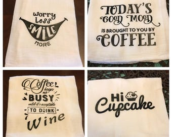 Tea Towels With Sayings !