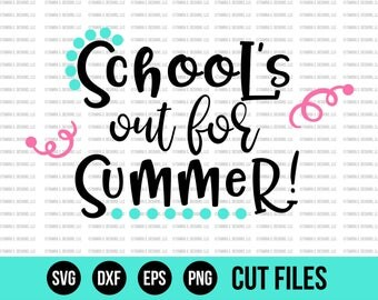 School SVG - SVG Files - Summer SVG - School's Out Svg - Kids Svg - Cut Files - Cricut Files - Silhouette Files - Svg Designs