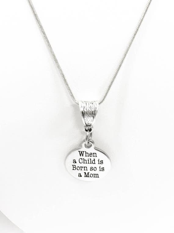 New Mom Necklace Gift, When A Child Is Bord So Is A Mom Necklace, New Mom Gift, New Mother Necklace, Gift For A New Mom, New Baby New Mom