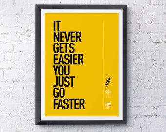 Cycling motivational print poster It Never Gets Easier You Just Go Faster