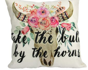 Take the Bull by the Horns | Pillow Cover | Inspirational | Good Vibes Only | Go For It | Gift for Her | Empowerment | Encouragement | Gift