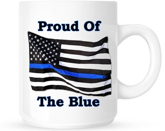 Thin Blue Line Flag Coffee Mug - Proud Of The Blue, Law Enforcement Officers, Cops, Policemen