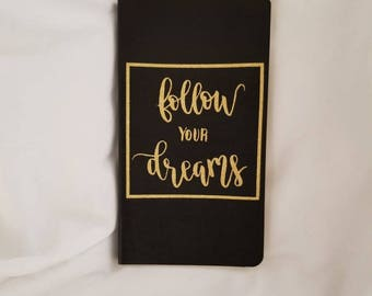 Follow your dreams notebook/notepad/customizable notepad