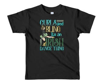 Curls and Bling Its an Irish Dance Thing Shirt Faux Gold Glitter Dancing Ireland Kids Age 2-6 Girls Daughter Dancer Feis T-shirt