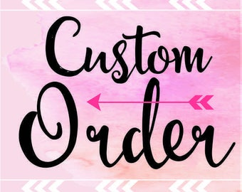 Custom order for Kirsty Quinn- FINAL PAYMENT