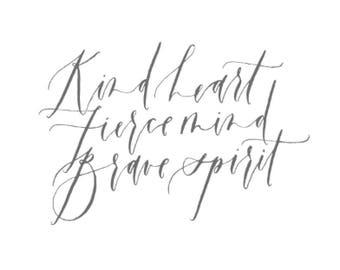 Kind Heart, Fierce Mind, Brace Spirit