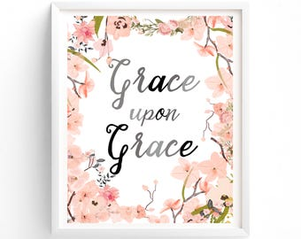 printable art Grace Upon Grace, Quotes, John, Bible, Christian, Inspirational Art, Pink Floral, Apricot, Peach Flowers