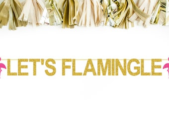Let's Flamingle Banner - Lets Flamingle Bachelorette Party - Flamingo Birthday Party - Tropical Party Decorations - Flamingo Decor