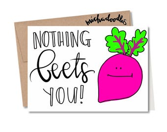 Nothing Beets You Card • Doodle Card • Pun Card • Veggie Pun • Funny Card • Love Card