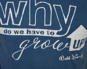 "Vintage Walt Disney World Exclusive ""Why Do We Have to Grow Up?"" Graphic T-Shirt (Size: M)"