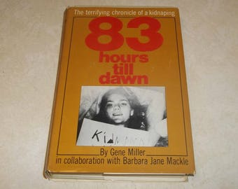 83 Hours Till Dawn, Rare Hardcover, Kidnapping of Barbara Jane Mackle, Buried Alive, 1971 Book Club Edition, Abduction True Crime Book