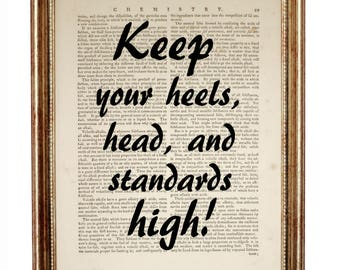 Keep your heels, head and standards high! DICTIONARY ART PRINT on Vintage Dictionary Page 8 x 10'' from recycled encyclopedia