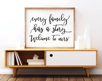 Every family has a story... welcome to ours, home decor, Living Room decor, Family quote, Apartment decor, Printable, family christmas gifts