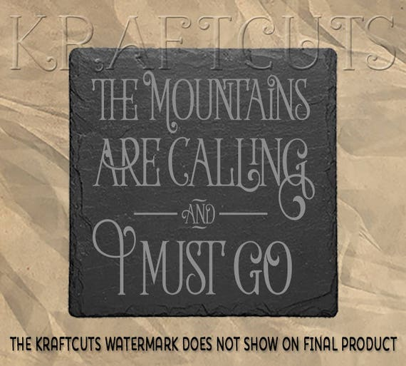 The Mountains Are Calling Engraved Slate Coaster