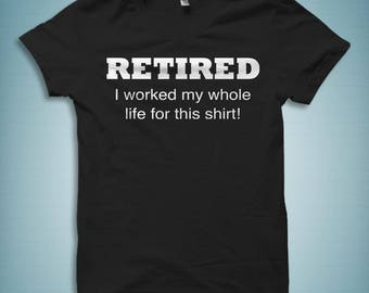 Retirement Shirts, Retired Shirts, Retirement Gift, Retiree Shirt, Retirement Party, Retirement Gifts, Gift for Retiree, Retirement  #OS406