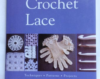Crochet Lace Book Crochet Patterns Project Learn Crochet Techniques Filet Tutorial How to Make Lace Handmade Crochet Gifts Home Accessories