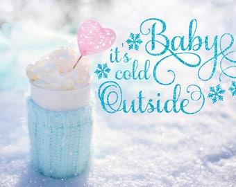 Baby It's Cold Outside, Svg, Christmas Svg, Digital Cutting File, PDF,DXF, SVG