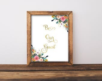 Be Our Guest Printable, Be Our Guest Sign, Be Our Guest Print, Be Our Guest, Be our Guest Decor, Wedding Decor, Guest Room Decor, Gold Print