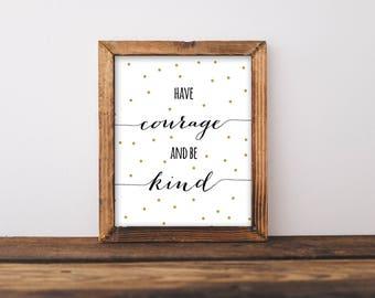 Have Courage And Be Kind, Have Courage And Be Kind Print, Gold Foil Dots, Dot Wall Art, Dot Art, Disney Quotes, Disney Wall Art, Princess