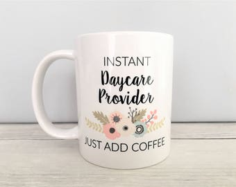 Instant Daycare Provider Just Add Coffee Mug, Daycare Worker Mug, Daycare Provider Mug, Daycare Provider Gift, Babysitter Gift, Nanny Gift