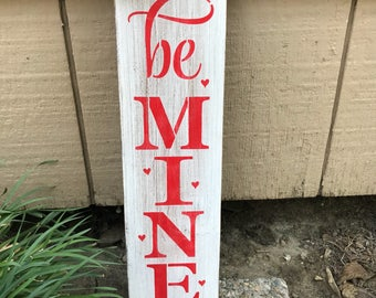 Be Mine Sign, Be Mine Porch Sign, Valentines Day, Porch Sign, Outdoor Sign, Small Welcome Sign,Valentines Day Decor, Entryway Sign, Rustic
