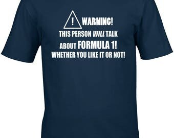 Formula 1 Mens T-Shirt Warning This Person Will Talk About Formula 1 Motor Sport Driving Driver Car Race Racer Grand Prix Racing