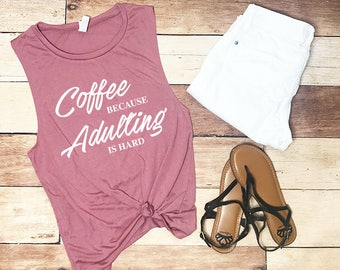 Adulting Is Hard Muscle Tee - Workout Tank Top - Fitness Tank Top - Yoga Shirt - Gym Shirt - Workout Shirt - Muscle Tank Top