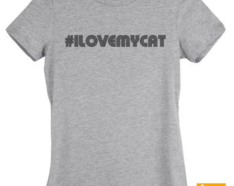 I Love My Cat - Womens Cat Shirt Hashtag - Cat Lovers Shirt - Cat T Shirt,Pet Owner Gifts,#Ilovemycat,Kitty Shirt - Gift for Her