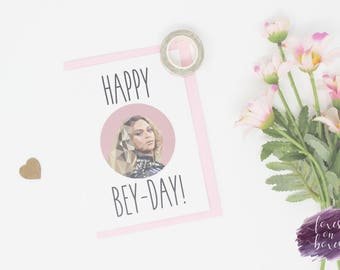 Happy Bey-Day! | Birthday Card | Beyonce | 300gsm Cardstock | With Envelope | Greeting Cards | Design Style: #17