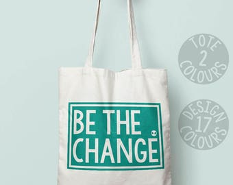 Be the change canvas tote bag, strong tote bag, gift ideas for teen girl, activist, birthday gift for feminist, march, resist, feminist af