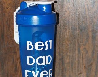 Best Dad Ever - 28 oz Blender Bottle - You choose the color!
