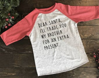 Trade Brother For Presents - Trade Sister - Boy Christmas - Girl Christmas - Holiday Raglan - Christmas Raglan - Funny Christmas Shirt