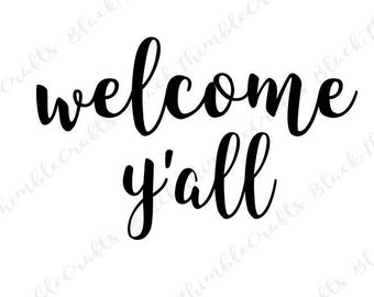 welcome yall svg, home sweet home svg, southern svg, welcome home svg, cricut cut file, bless this mess svg, script svg, diy sign