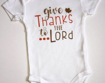Give Thanks To The Lord bodysuit