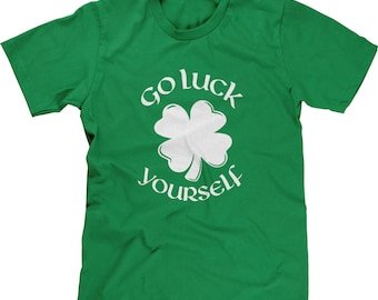 Go Luck Yourself - White Mens Short Sleeve T-shirt -SPD St Patricks Day Clover Irish Lucky Funny Humor Friends Party -DT-01211
