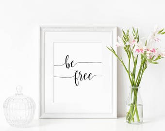 Inspirational quote print, Free spirited woman, Home accessories, Decor printable, Handwriting style, 'Be Free' DIGITAL DOWNLOAD
