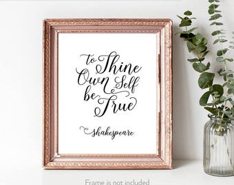 Shakespeare Quotes Be True To Yourself Positive Love