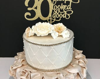 ANY NUMBER Gold Glitter 30th Birthday Cake Topper, 30 Never looked so good, 30th Birthday Cake Topper