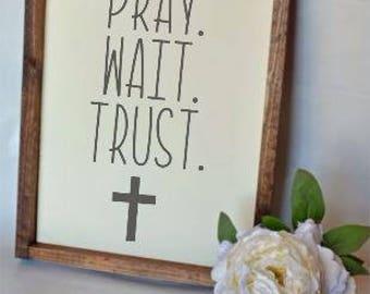 Pray Wait Trust Sign