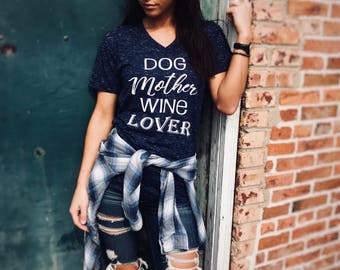 Unisex V Neck T Shirt Dog Mother Wine Lover - Dog Mom Shirt - Fur Mama - Funny T Shirt - Dog Shirt - Wine Shirt