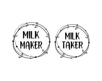 Milk Maker, Milk Taker, breastfeeding svg, breastfeeding shirt, breastfeeding top, mom svg, mom life svg, mom cutting file, #momlife svg