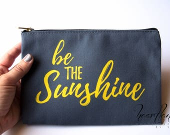Motivational Sayings, White and Yellow, Be the Sunshine, Make Up Bag, Positive Sayings, Pouch with Sayings, Sun Shine Accessory, Lettering