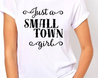 Small Town girl T-shirt/ON SALE/Southern girl/Country girl/Tennessee girl