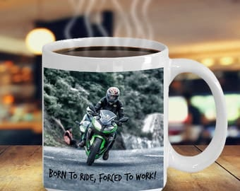 Biker Mug! Born to Ride, Forced To Work! Motorcycle Rider's Motto! Biker Funny Saying on Action Photo Adorns 15 oz White  Coffee Mug!